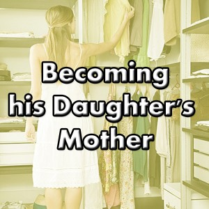 Becoming his Daughter's Mother