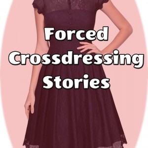 Forced Crossdressing Stories